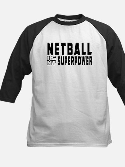Netball Is My Superpower Kids Baseball Jersey