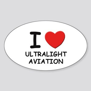 I love ultralight aviation Oval Sticker
