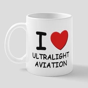 I love ultralight aviation  Mug
