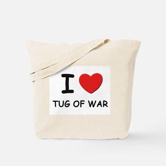 I love tug of war Tote Bag