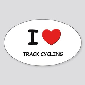 I love track cycling Oval Sticker
