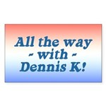 All the Way with Dennis K! Rectangle Sticker