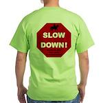 SLOWDown Green T-Shirt