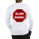 SLOWDown Long Sleeve T-Shirt