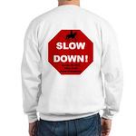 SLOWDown Sweatshirt