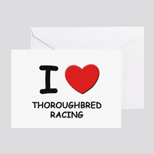 I love thoroughbred racing  Greeting Cards (Packag