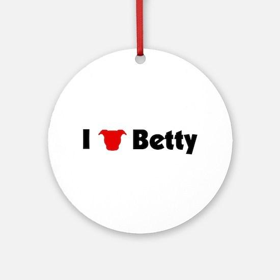 I LOVE BETTY! Ornament (Round)