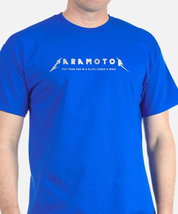 Paramotor - Put Your Ass In A Sling T-Shirt