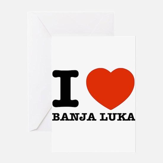 I LOVE Banja luka Greeting Card
