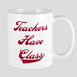 Teachers Have Class Mug