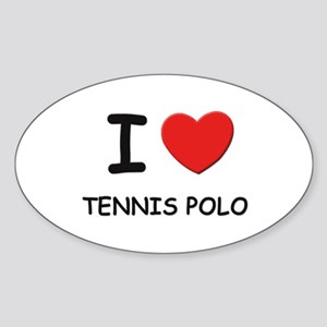 I love tennis polo Oval Sticker