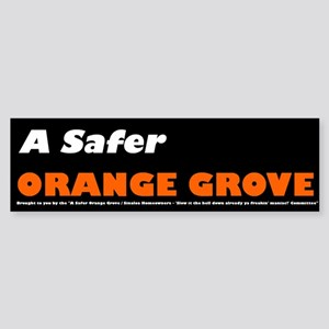 A Safer Orange Grove Bumper Sticker