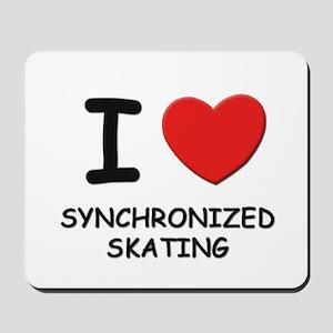 I love synchronized skating  Mousepad