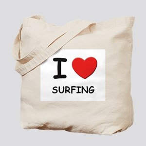 I love surfing Tote Bag