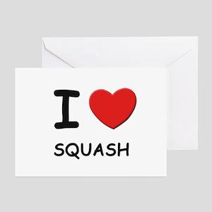 I love squash  Greeting Cards (Pk of 10)