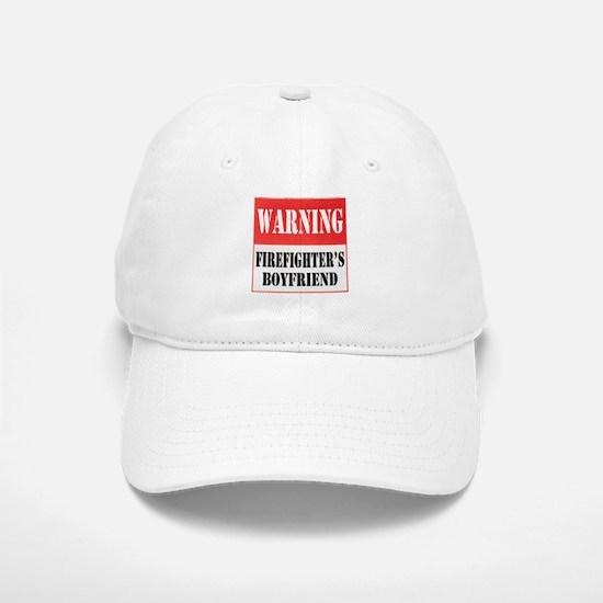 Firefighter Warning Sign-Boyf Baseball Baseball Cap