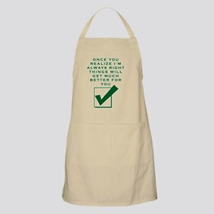 ONCE YOU REALIZE I'M RIGHT THINGS Light Apron