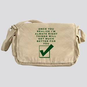 ONCE YOU REALIZE I'M RIGHT THING Messenger Bag