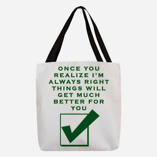 ONCE YOU REALIZE I'M RIGHT Polyester Tote Bag