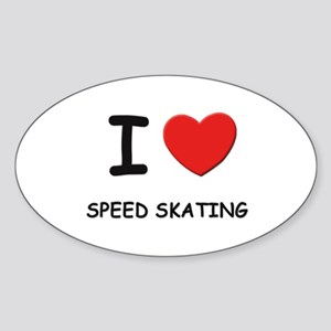 I love speed skating Oval Sticker