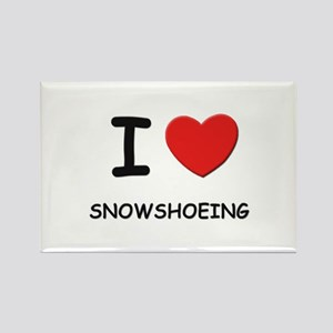 I love snowshoeing Rectangle Magnet