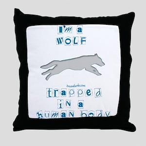 I'm a Wolf Throw Pillow