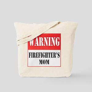 Firefighter Warning-Mom Tote Bag