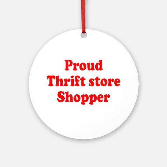 Proud Thrift Store Shopper Ornament (Round)
