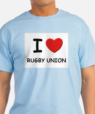I love rugby union T-Shirt