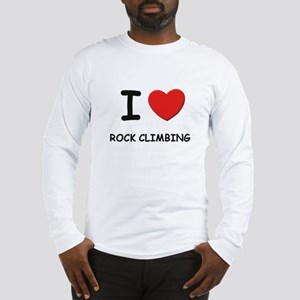 I love rock climbing Long Sleeve T-Shirt