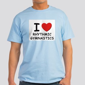 I love rhythmic gymnastics Light T-Shirt