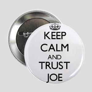 "Keep Calm and TRUST Joe 2.25"" Button"