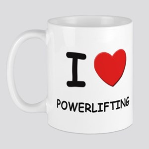 I love powerlifting  Mug