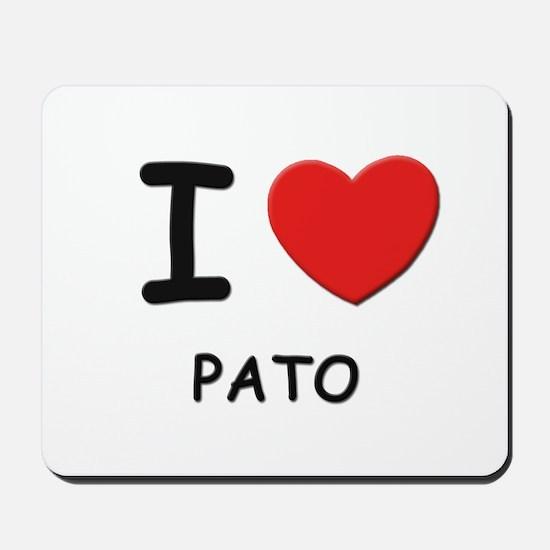 I love pato  Mousepad