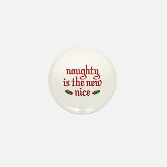 Naughty Is The New Nice Mini Button