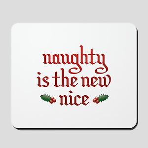 Naughty Is The New Nice Mousepad