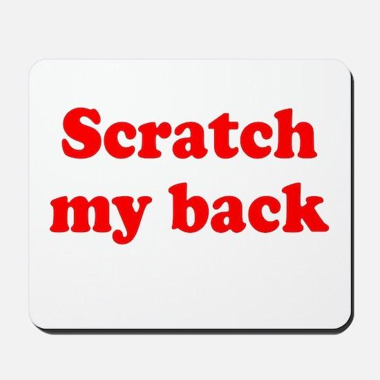 Scratch my back Mousepad