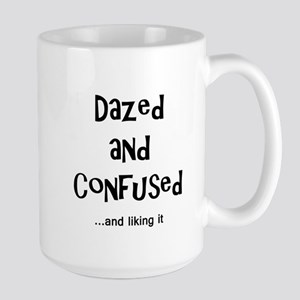 Dazed and Confused Large Mug