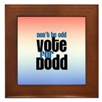 Don't Be Odd Vote Dodd! Framed Tile