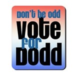 Don't Be Odd Vote Dodd! Mousepad