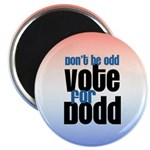 Don't Be Odd Vote Dodd! Magnet