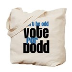 Don't Be Odd Vote Dodd! Tote Bag