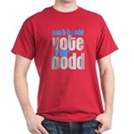 Don't Be Odd Vote Dodd! Dark T-Shirt