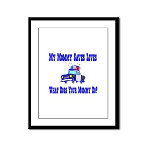 Police Saves Lives-Mommy Framed Panel Print