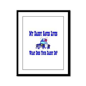 Police Saves Lives-Daddy Framed Panel Print