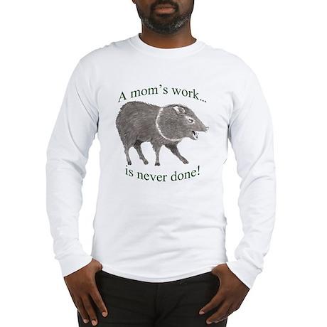 A Moms Work Long Sleeve T-Shirt
