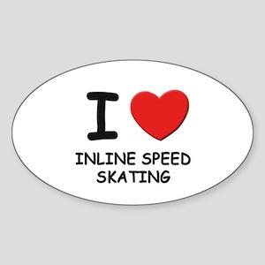 I love inline speed skating Oval Sticker