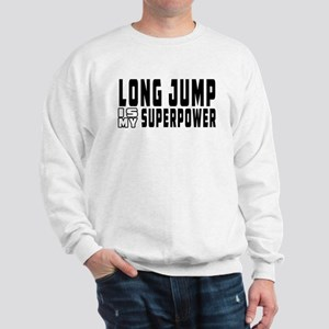 Long Jump Is My Superpower Sweatshirt
