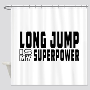 Long Jump Is My Superpower Shower Curtain