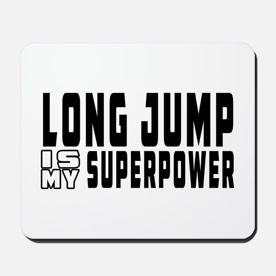 Long Jump Is My Superpower Mousepad